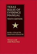 Texas Rules of Evidence Manual   Tenth Edition