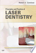 """Principles and Practice of Laser Dentistry E-Book"" by Robert A. Convissar"