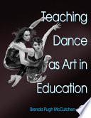 Teaching Dance as Art in Education