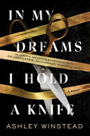 link to In my dreams I hold a knife : a novel in the TCC library catalog