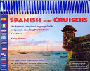 Spanish for Cruisers: The Boater's Complete Language Guide for ...
