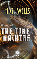 The Time Machine. Illustrated edition Pdf/ePub eBook