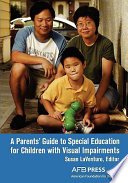 A Parents Guide To Special Education For Children With Visual Impairments Book PDF