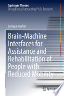Brain Machine Interfaces for Assistance and Rehabilitation of People with Reduced Mobility Book