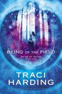 Being of the Field: Triad of Being Book One Pdf/ePub eBook