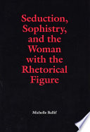 Seduction Sophistry And The Woman With The Rhetorical Figure