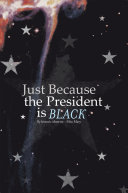 Just Because the President Is Black