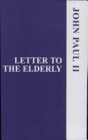 Letter of His Holiness Pope John Paul II to the Elderly