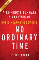 No Ordinary Time by Doris Kearns Goodwin - A 15-minute Summary & Analysis