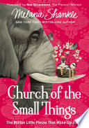 """Church of the Small Things: The Million Little Pieces That Make Up a Life"" by Melanie Shankle, Ree Drummond"