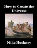 How to Create the Universe Pdf/ePub eBook
