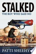 Stalked  The Boy Who Said No
