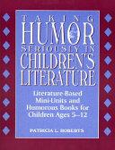 Taking Humor Seriously in Children s Literature
