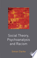 Social Theory, Psychoanalysis and Racism