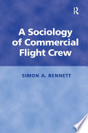 A Sociology of Commercial Flight Crew
