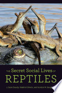 The Secret Social Lives of Reptiles