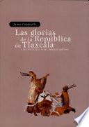 Las glorias de la república de Tlaxcala