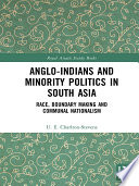 Anglo Indians And Minority Politics In South Asia