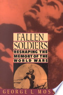 Fallen Soldiers   Reshaping the Memory of the World Wars