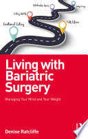 """""""Living with Bariatric Surgery: Managing your mind and your weight"""" by Denise Ratcliffe"""