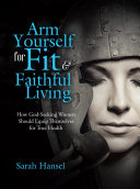 Arm Yourself for Fit   Faithful Living