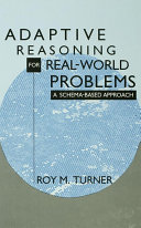 Adaptive Reasoning for Real world Problems