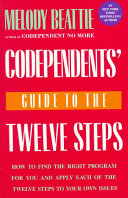 Codependents' Guide to the Twelve Steps