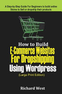 How to Build E Commerce Website for Dropshipping Using WordPress  LARGE PRINT EDITION