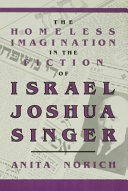 The Homeless Imagination in the Fiction of Israel Joshua Singer