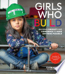 Girls Who Build, Inspiring Curiosity and Confidence to Make Anything Possible by Katie Hughes PDF