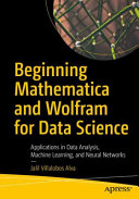 Beginning Mathematica and Wolfram for Data Science Book