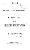 Essay on the mechanism and management of parturition, in the shoulder presentation