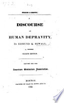 A Discourse [on Eccl. vii. 29] on Human Depravity ... Second edition. Printed for the American Unitarian Association