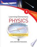 Learning Elementary Physics 6