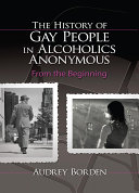 The History of Gay People in Alcoholics Anonymous ebook