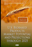 U S  Biobased Products Market Potential and Projections Through 2025