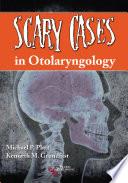 Scary Cases in Otolaryngology