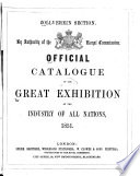Official Catalogue of the Great Exhibition of the Industry of All Nations, 1851