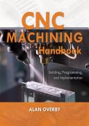 CNC Machining Handbook  Building  Programming  and Implementation