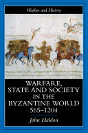 Warfare  State And Society In The Byzantine World 565 1204