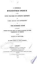 A General Digested Index to the Nine Volumes of Cowen s Reports of Cases Argued and Determined in the Supreme Court Book