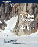 Notes on the Tailwheel Checkout and an Introduction to Ski Flying