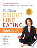 link to The official bright line eating cookbook : weight loss made simple in the TCC library catalog