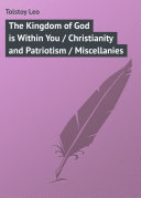 Pdf The Kingdom of God is Within You / Christianity and Patriotism / Miscellanies Telecharger