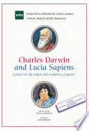 CHARLES DARWIN AND LUCIA SAPIENS  LESSONS ON THE ORIGIN AND EVOLUTION OF SPECIES