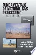 Fundamentals of Natural Gas Processing  Third Edition