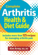The Complete Arthritis Health  Diet Guide   Cookbook Book