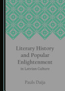 Literary History and Popular Enlightenment in Latvian Culture