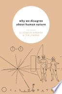 Why We Disagree About Human Nature