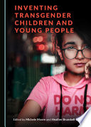 Inventing Transgender Children and Young People Book